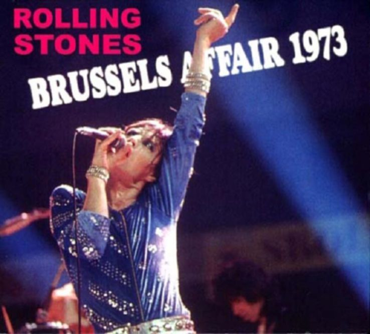 The Rolling Stones The Brussels Affair 1973 Classic