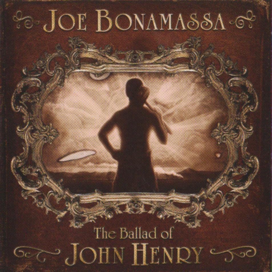 Joe Bonamassa - THE BALLAD OF JOHN HENRY