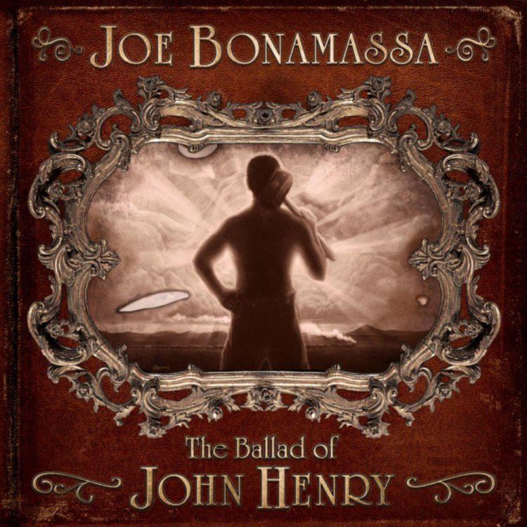 joe bonamassa Ballad Of John Henry