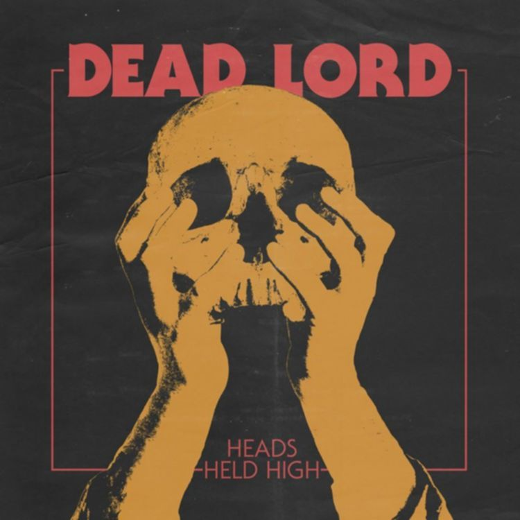 Dead-Lord-Heads-Held-High-artwork