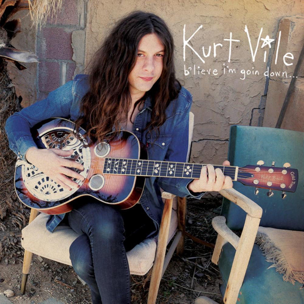 Kurt Vile – B'LIEVE I'M GOIN DOWN