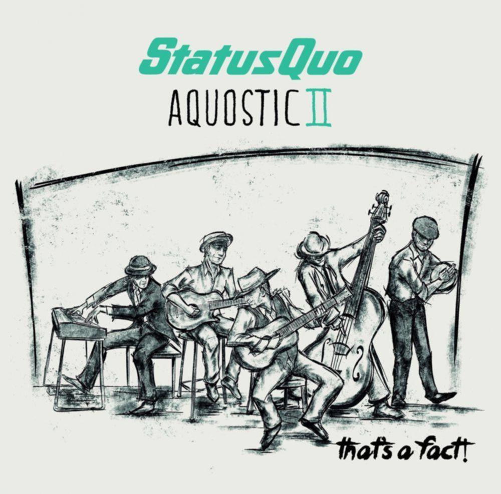 status quo aquostic II