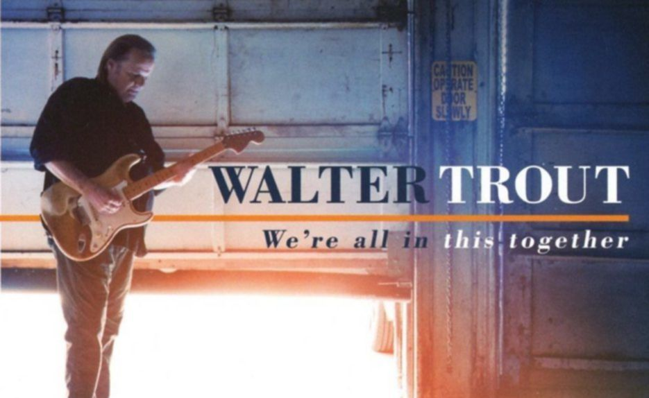 Review Walter Trout We Re All In This Together
