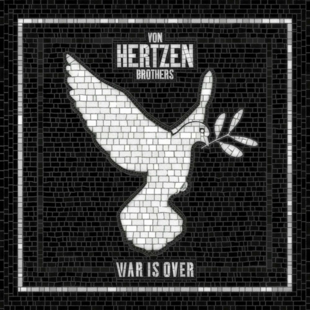 Von Hertzen Brothers War Is Over