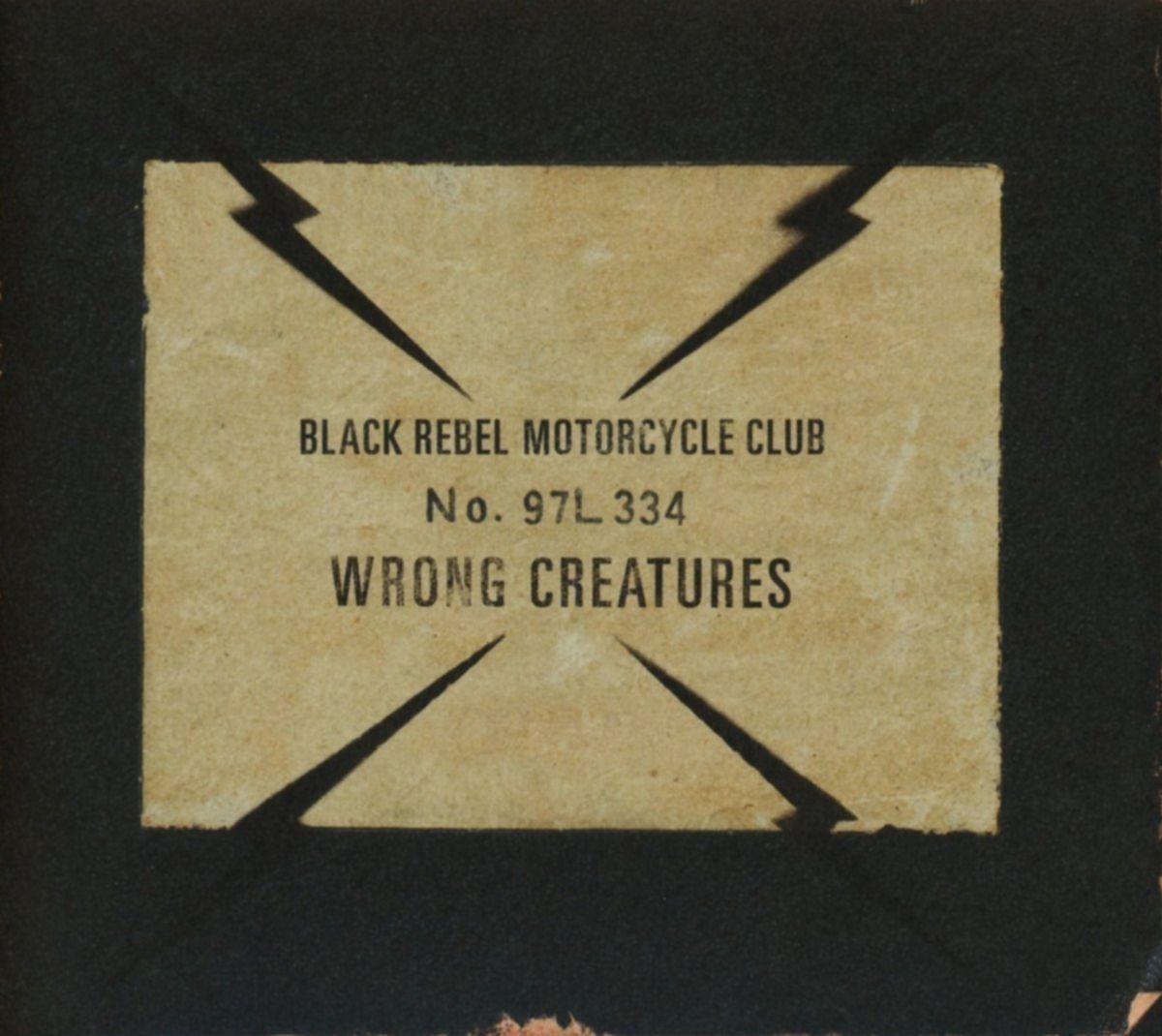 Black Rebel Motorcycle Club Wrong Creatures