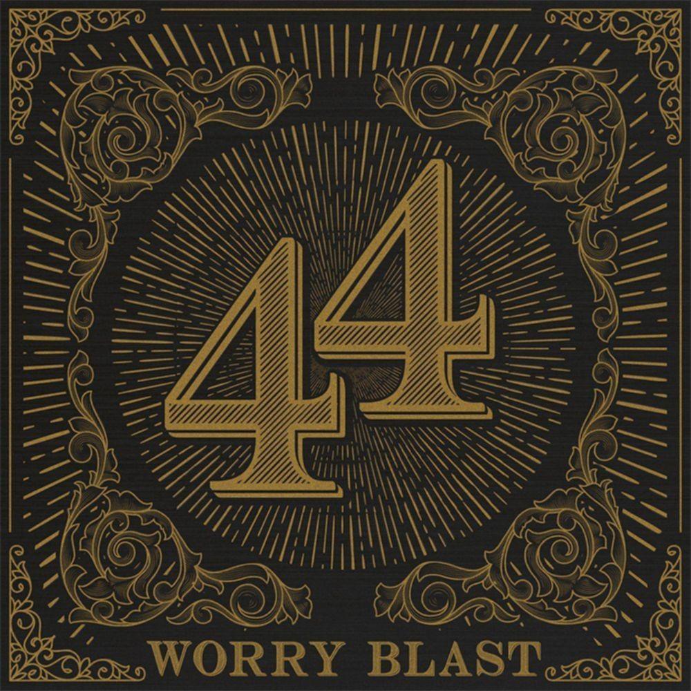 Worry Blast 44