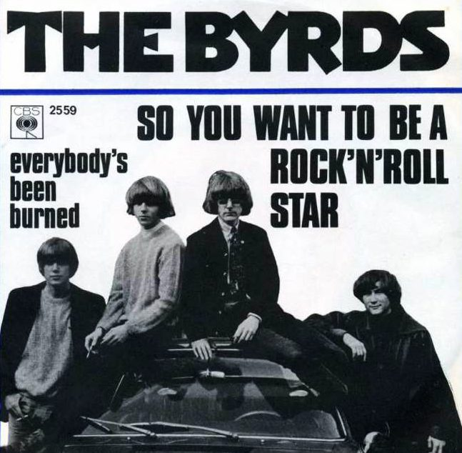 The Byrds So You Want To Be A RocknRoll Star