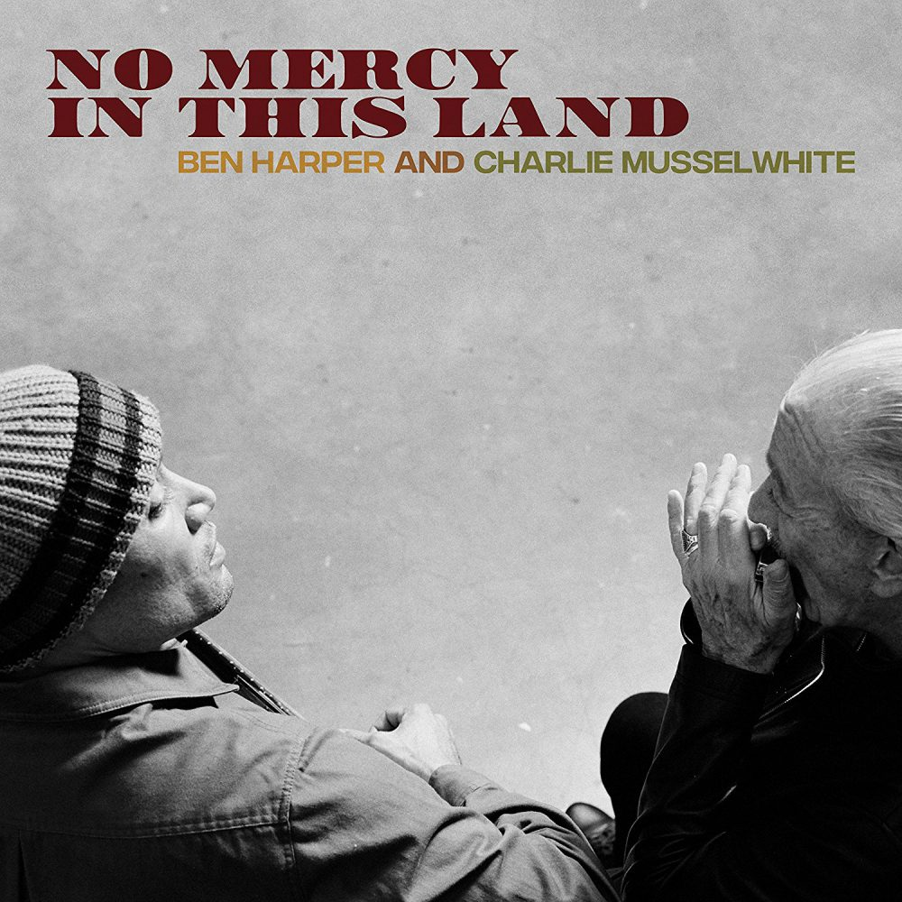 ben-harper-charlie-musselwhite-no-mercy-in-this-land