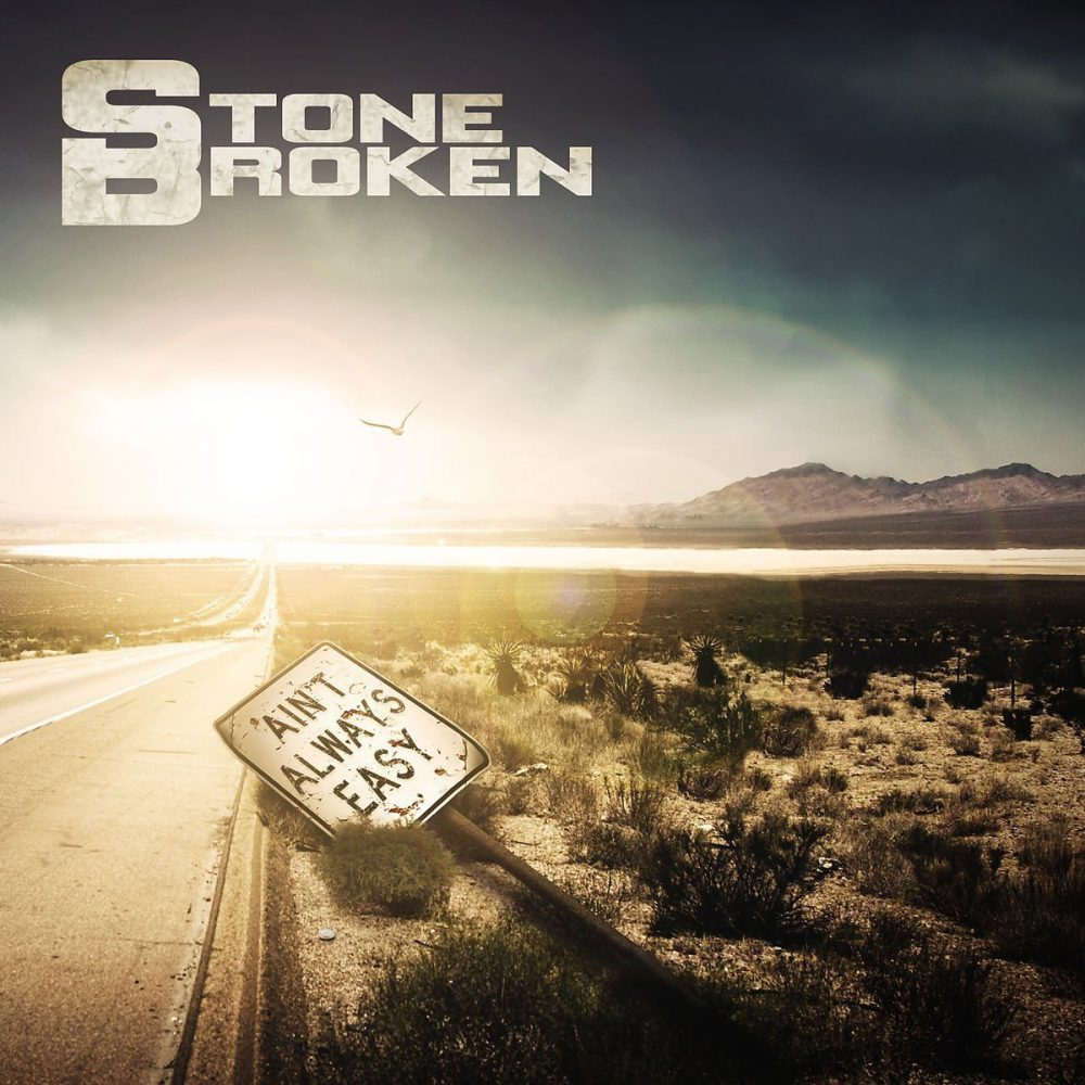 Stone Broken Ain't Always Easy