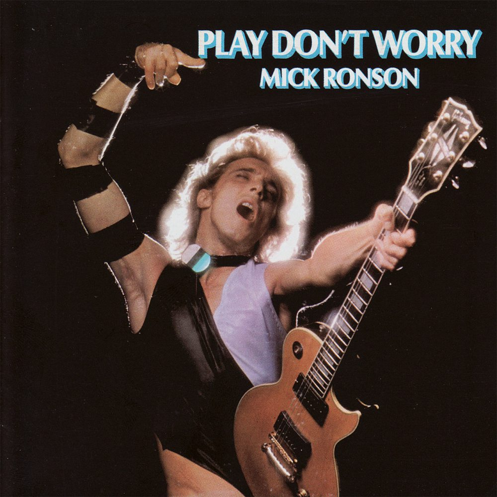 Mick Ronson Play Don't Worry