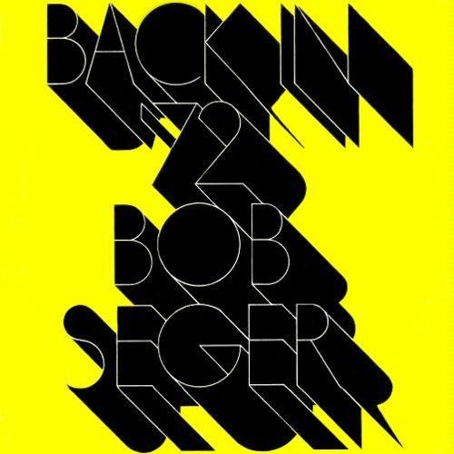 Bob Seger Back In 72