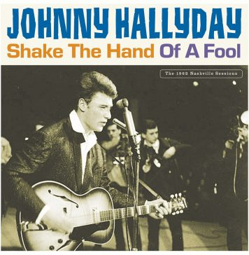 Johnny Hallyday Shake The Hand Of A Fool