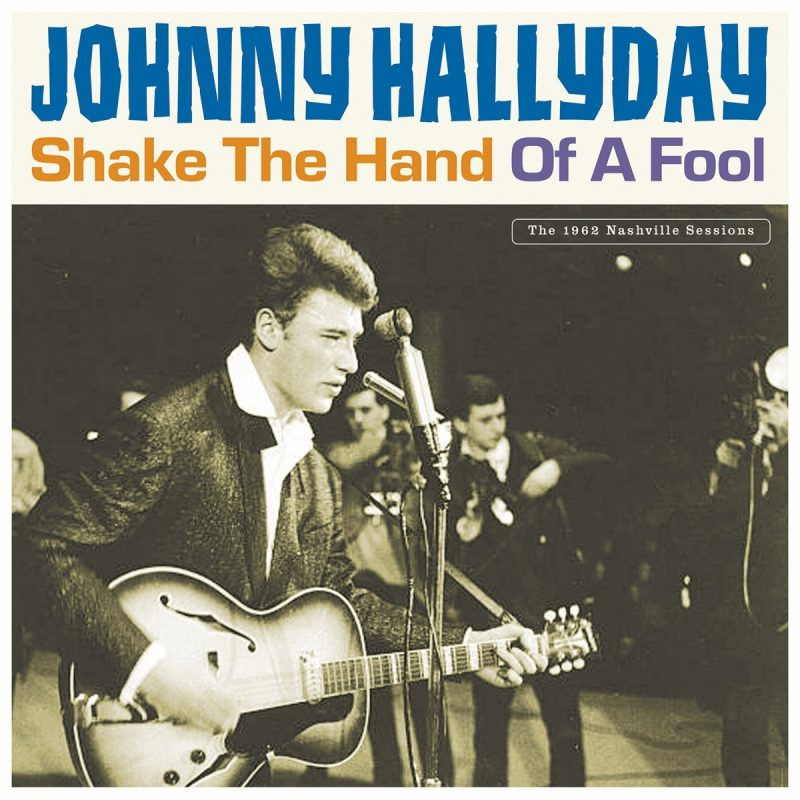 Johnny Hallyday Shake The Hand Of A Fool