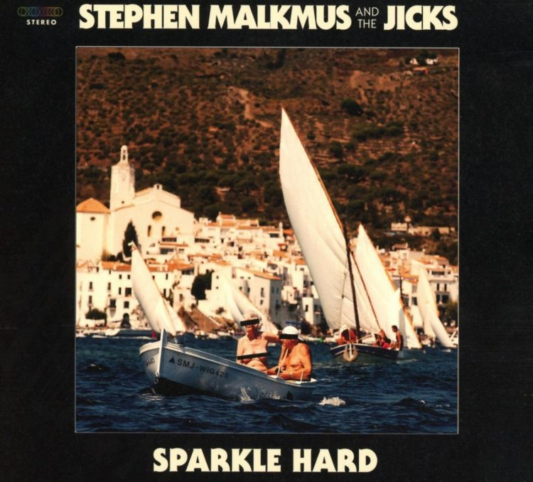 Stephen Malkmus The Jicks Sparkle Hard