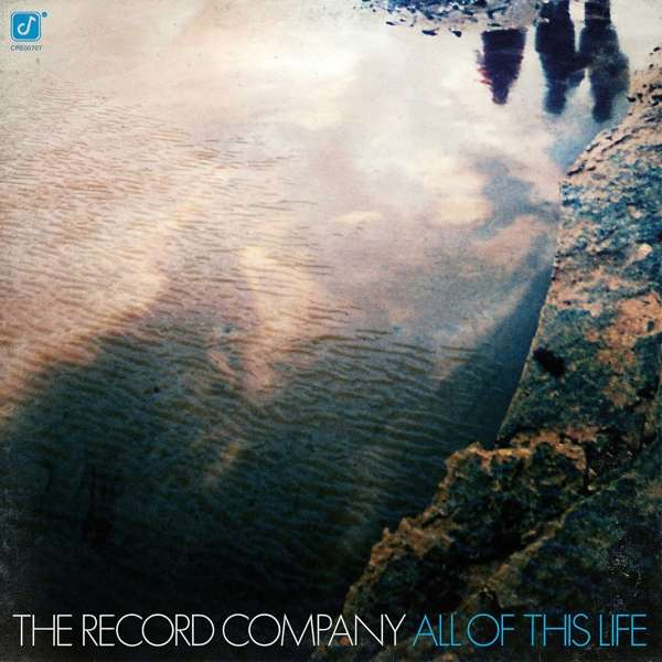 The Record Company All Of This Life