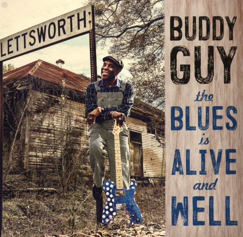 Buddy Guy The Blues Is Alive And Well