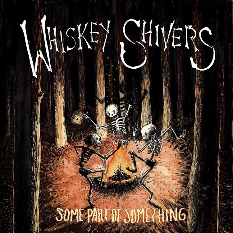 Whiskey Shivers Some Part Of Something