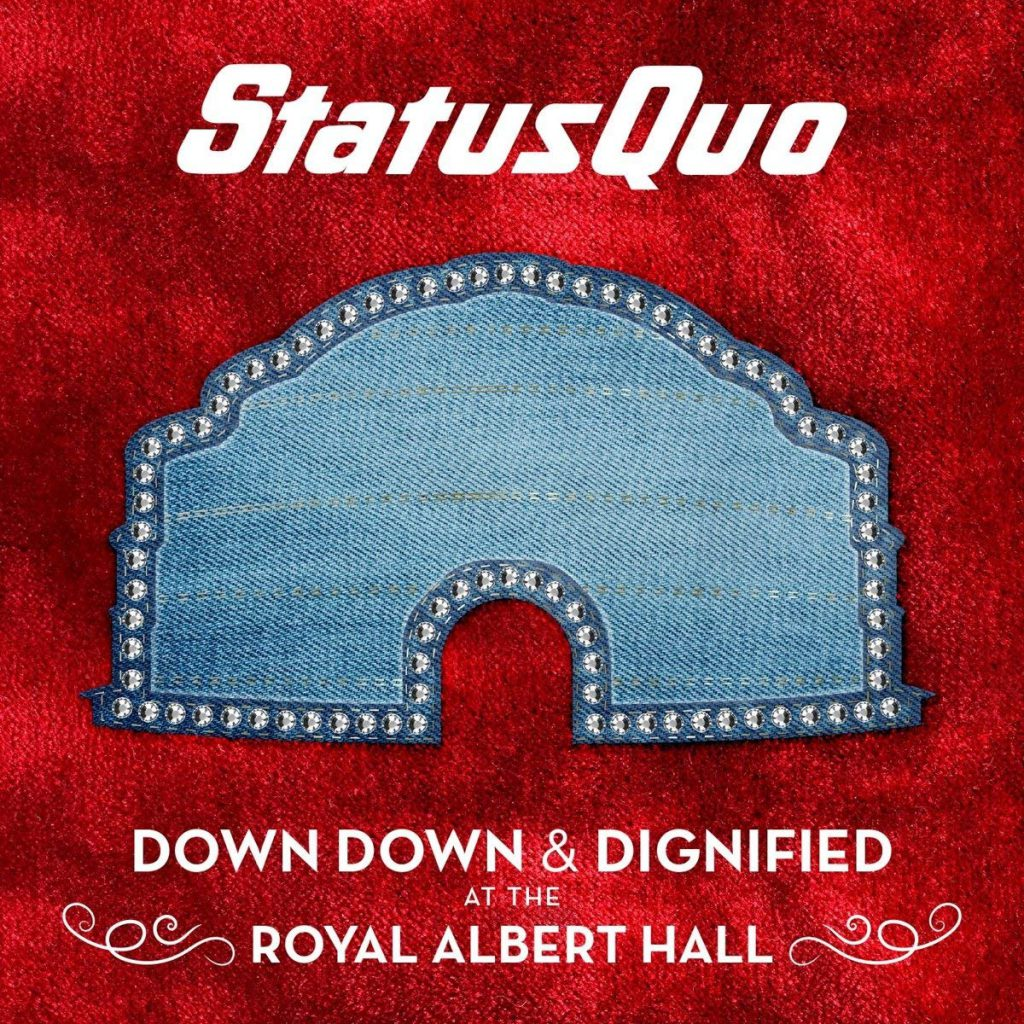 Status Quo Down Down & Dignified At The Royal Albert Hall