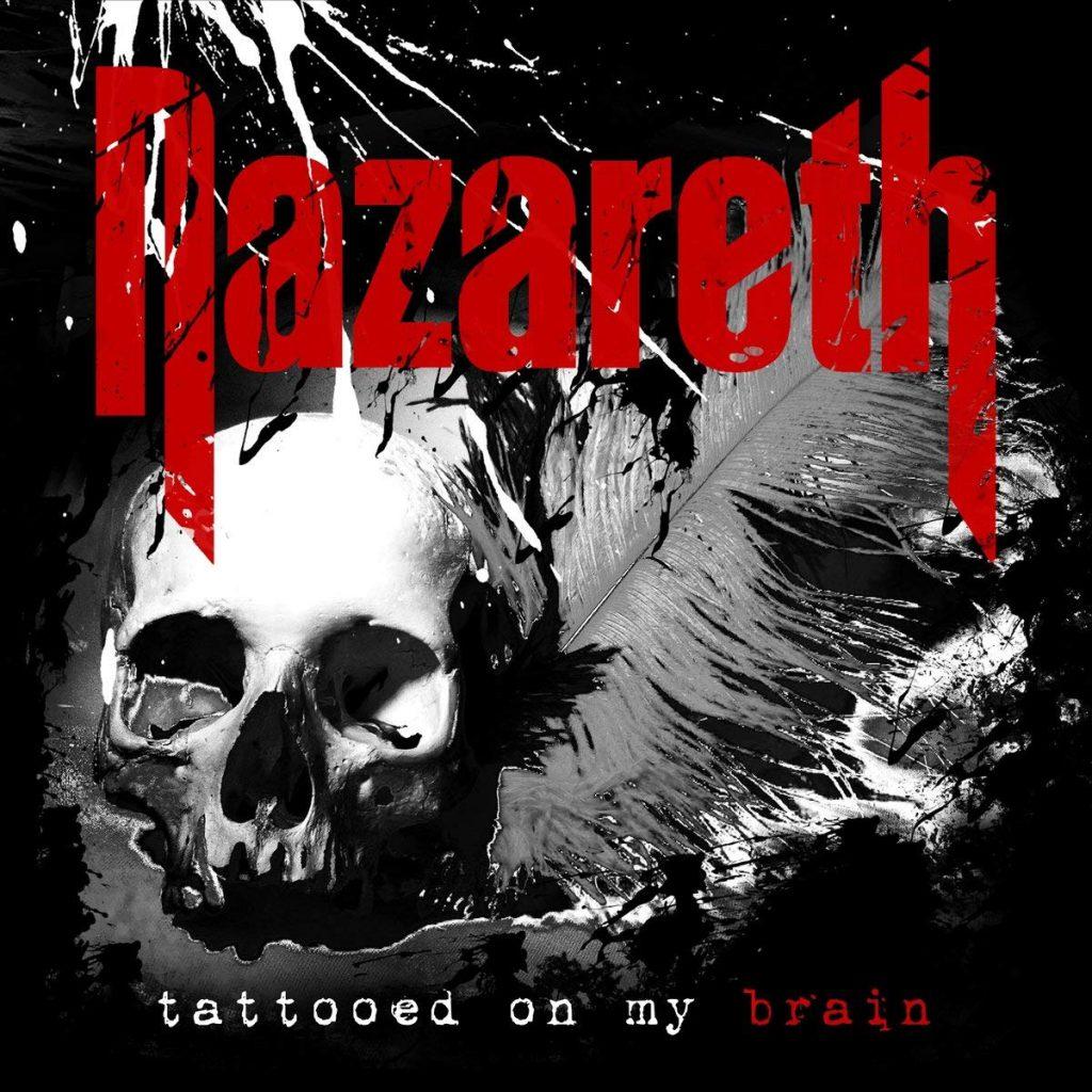 Nazareth - TATTOED ON MY BRAIN
