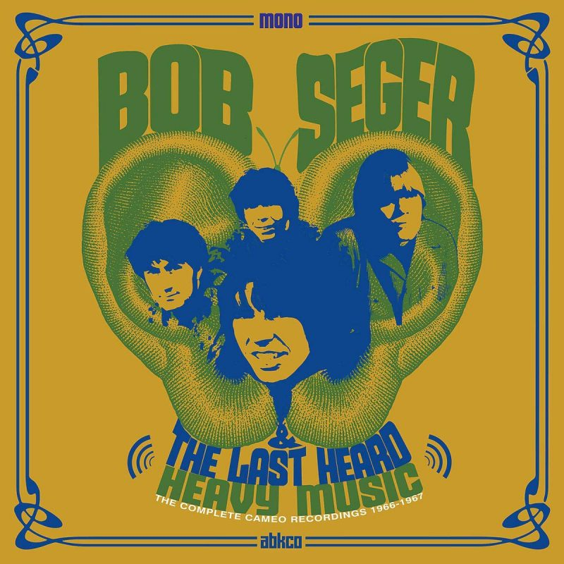 Bob Seger And The Last Heard Heavy MUsic