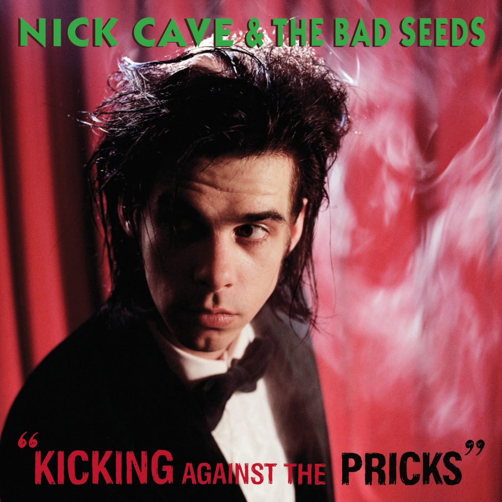 Nick Cave Bad Seeds Kicking Against The Pricks