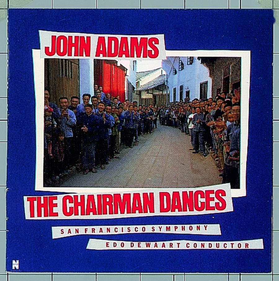 John Adams The Chairman Dances