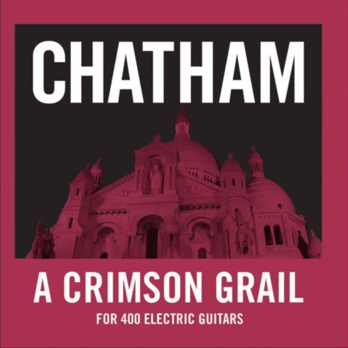 Rhys Chatham A Crimson Grail