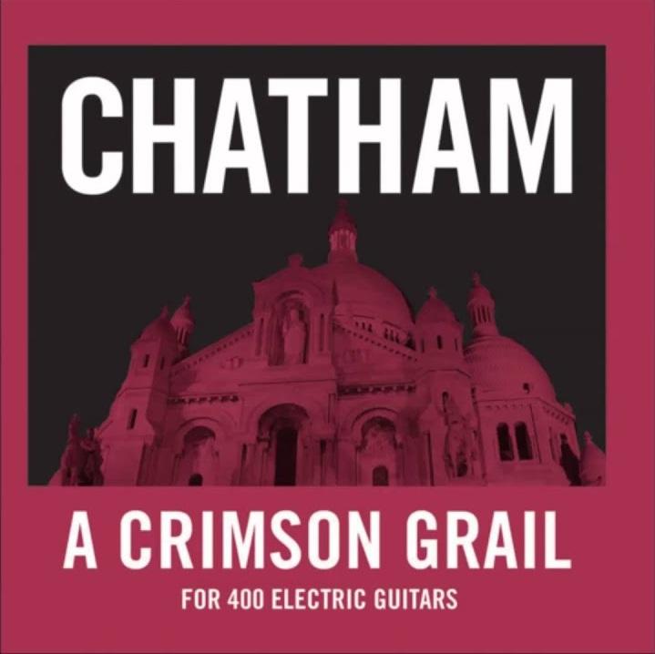 Rhys Chatham A Crimson Grail