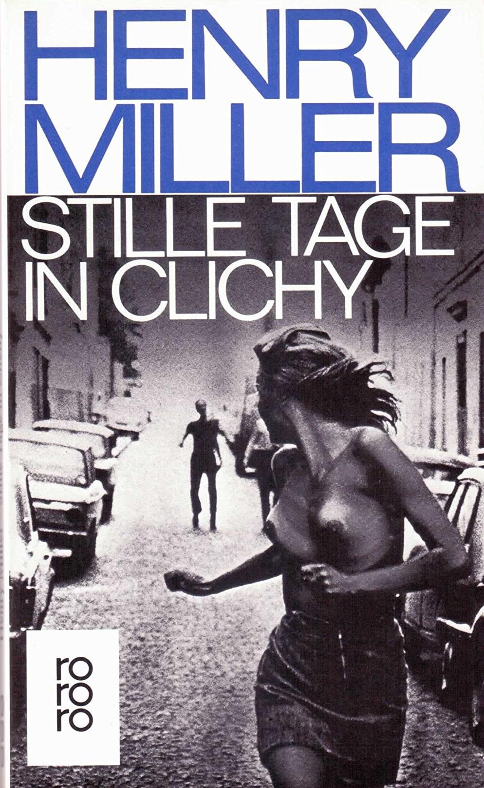 Henry Miller Stille Tage in Clichy